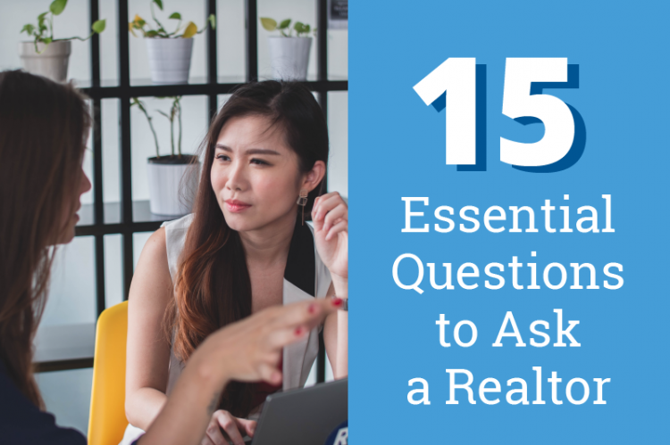 15 Essential Questions to Ask a Realtor